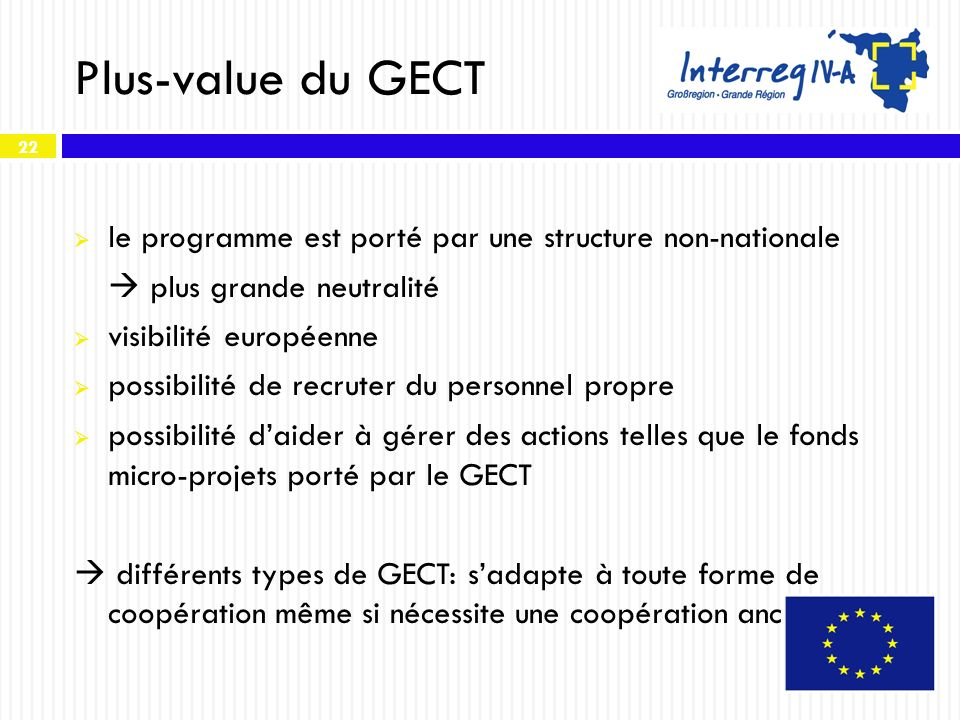 Plus-value du GECT le programme est porté par une structure non-nationale.  plus grande neutralité.