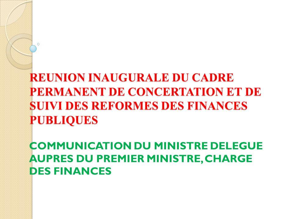 REUNION INAUGURALE DU CADRE PERMANENT DE CONCERTATION ET DE SUIVI DES REFORMES DES FINANCES PUBLIQUES