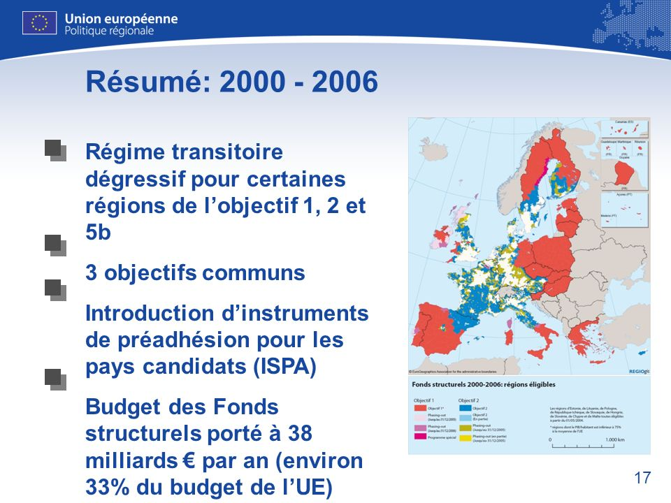 Résumé: 2000 - 2006Régime transitoire dégressif pour certaines régions de l'objectif 1, 2 et 5b. 3 objectifs communs.
