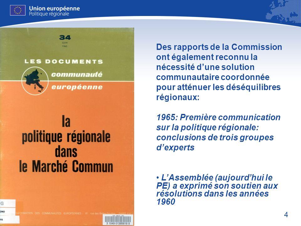 Des rapports de la Commission ont également reconnu la nécessité d'une solution communautaire coordonnée pour atténuer les déséquilibres régionaux: