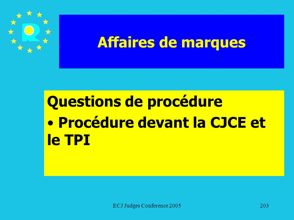 Questions de procédure Procédure devant la CJCE et le TPI