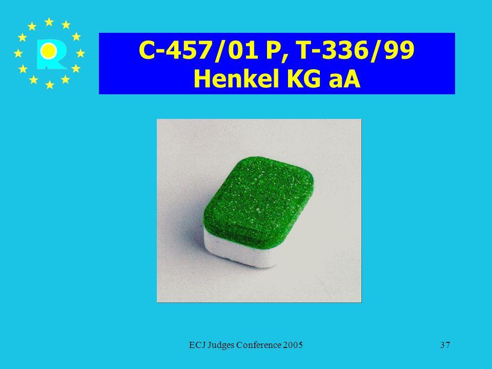 C-457/01 P, T-336/99 Henkel KG aA ECJ Judges Conference 2005