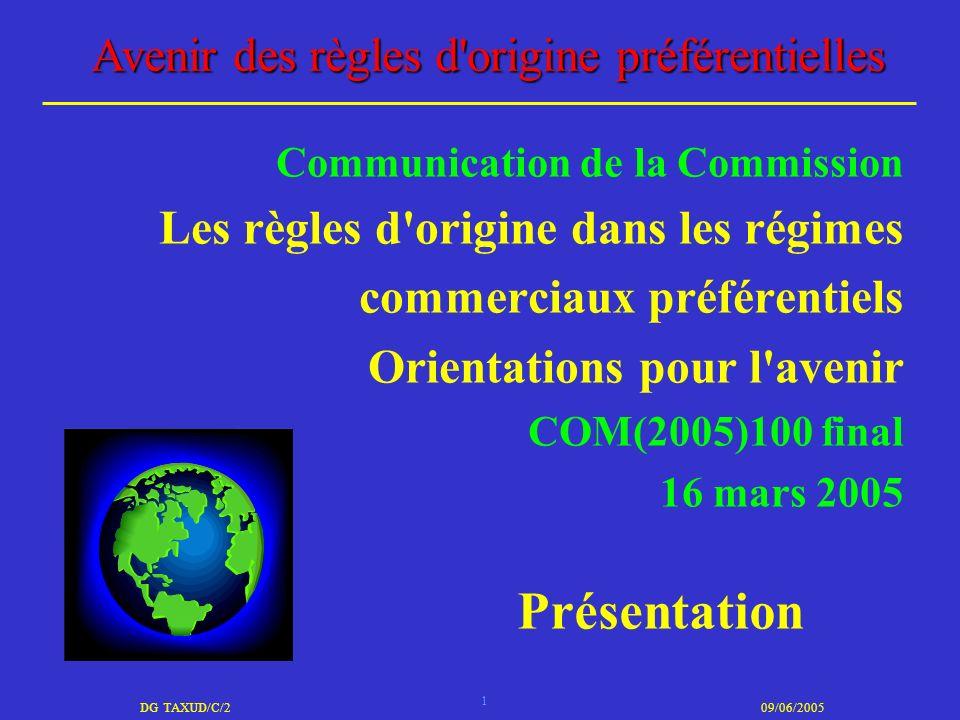 Communication de la Commission Les règles d origine dans les régimes commerciaux préférentiels Orientations pour l avenir COM(2005)100 final 16 mars 2005