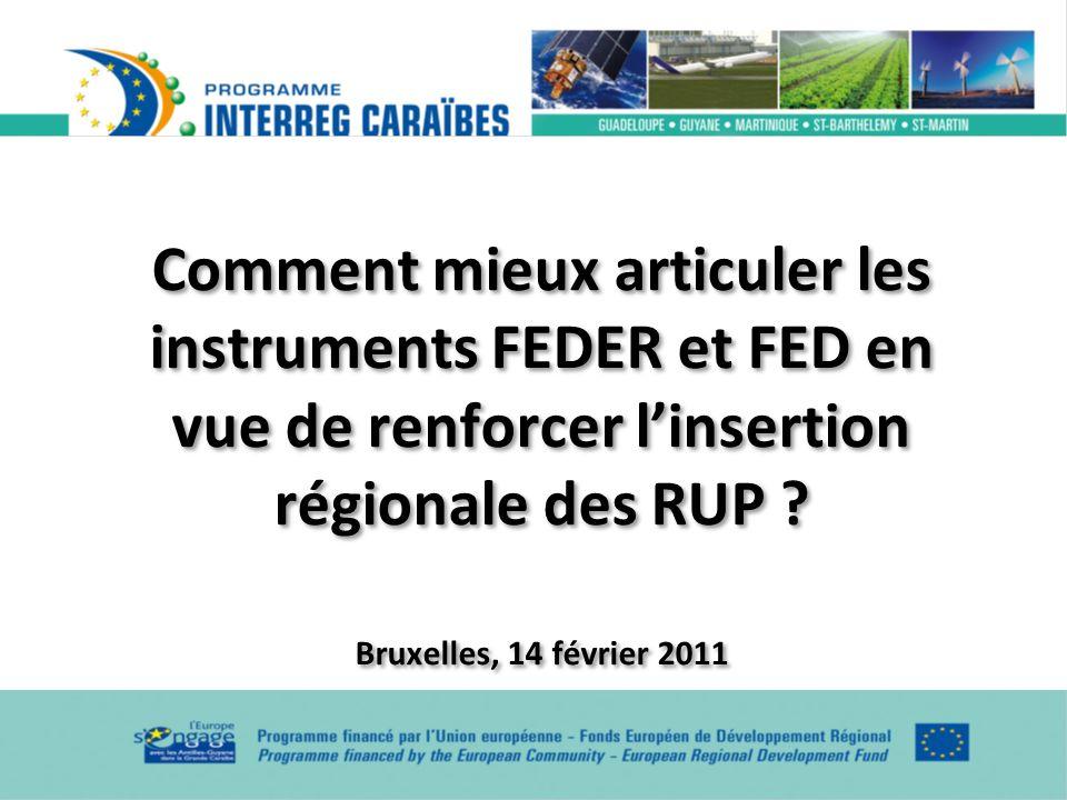 Comment mieux articuler les instruments FEDER et FED en vue de renforcer l'insertion régionale des RUP