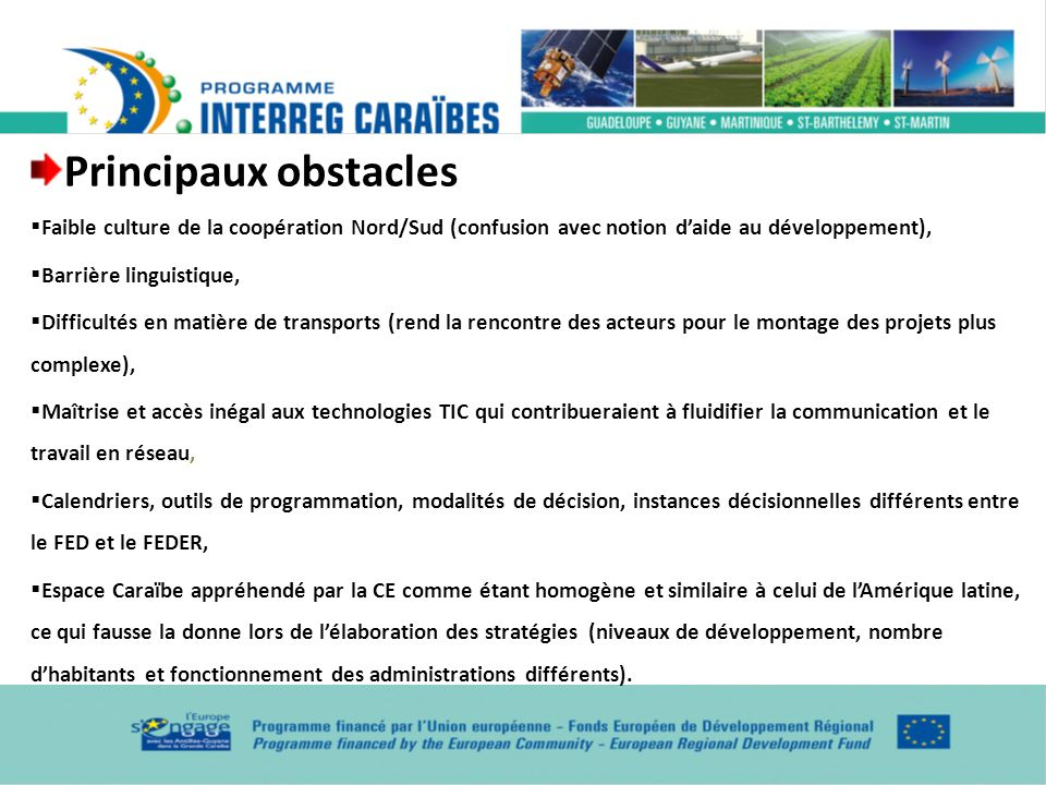 Principaux obstacles Faible culture de la coopération Nord/Sud (confusion avec notion d'aide au développement),