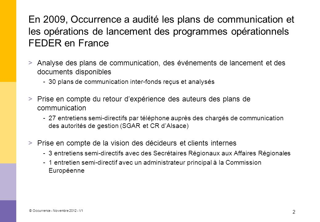 En 2009, Occurrence a audité les plans de communication et les opérations de lancement des programmes opérationnels FEDER en France