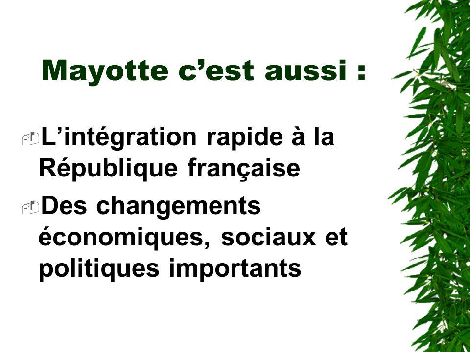 Mayotte c'est aussi : L'intégration rapide à la République française