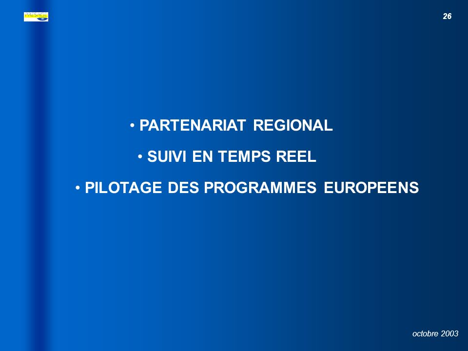 PARTENARIAT REGIONAL SUIVI EN TEMPS REEL PILOTAGE DES PROGRAMMES EUROPEENS