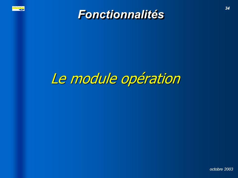26/03/2017 Fonctionnalités Le module opération