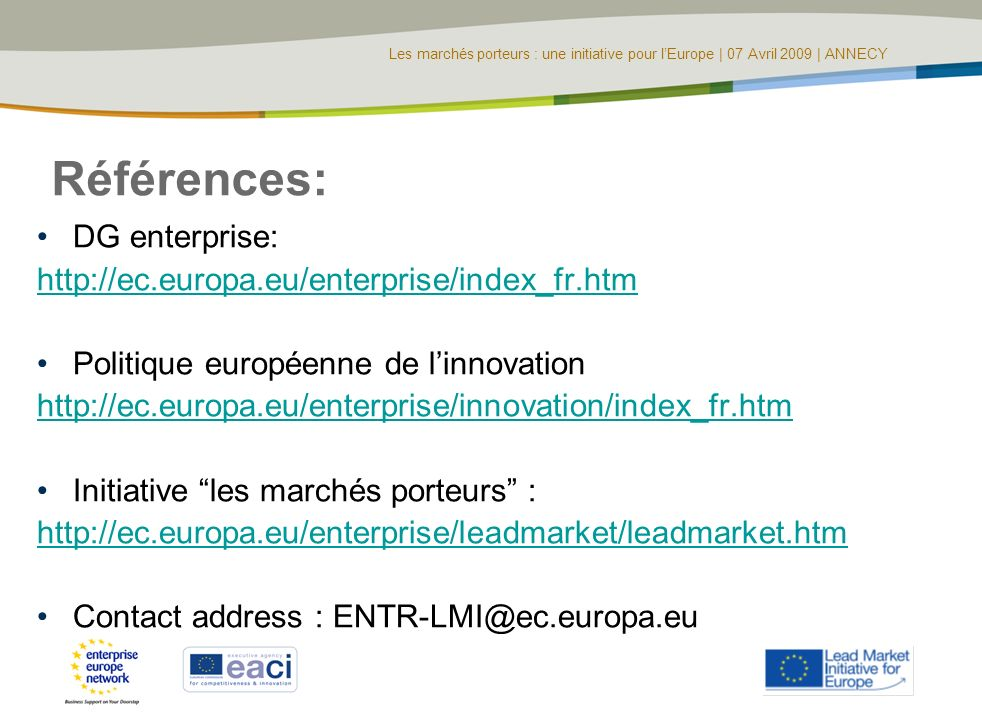 Références: DG enterprise: http://ec.europa.eu/enterprise/index_fr.htm
