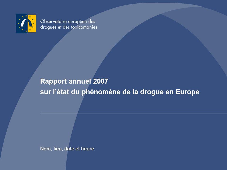 Rapport annuel 2007 sur l'état du phénomène de la drogue en Europe