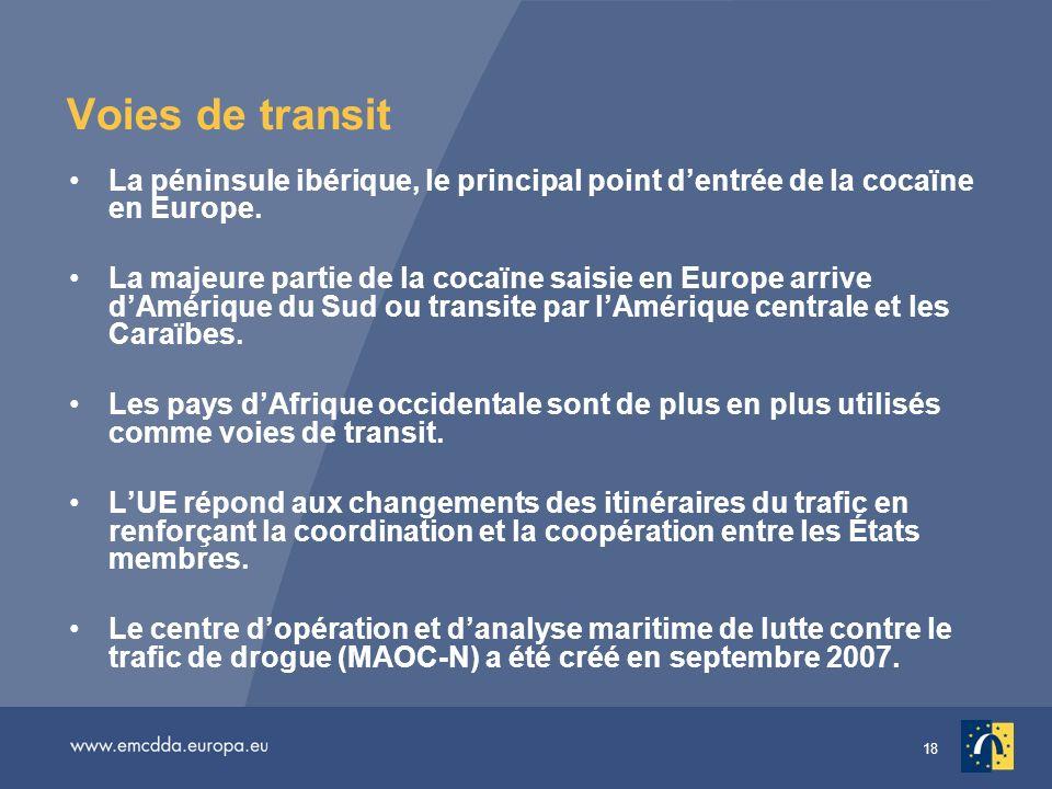 Voies de transit La péninsule ibérique, le principal point d'entrée de la cocaïne en Europe.
