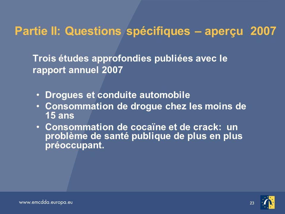 Partie II: Questions spécifiques – aperçu 2007