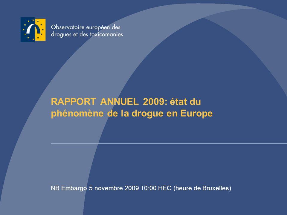 RAPPORT ANNUEL 2009: état du phénomène de la drogue en Europe