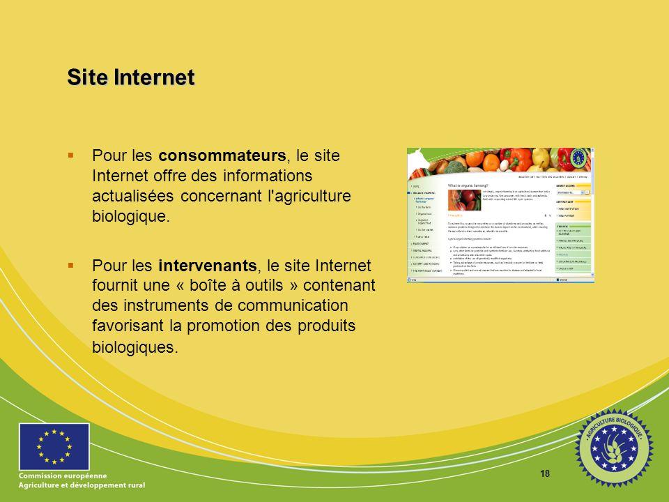 Site Internet Pour les consommateurs, le site Internet offre des informations actualisées concernant l agriculture biologique.