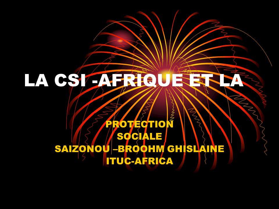 PROTECTION SOCIALE SAIZONOU –BROOHM GHISLAINE ITUC-AFRICA