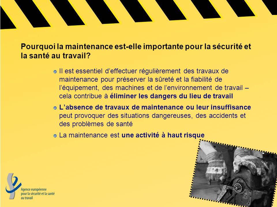 Pourquoi la maintenance est-elle importante pour la sécurité et la santé au travail