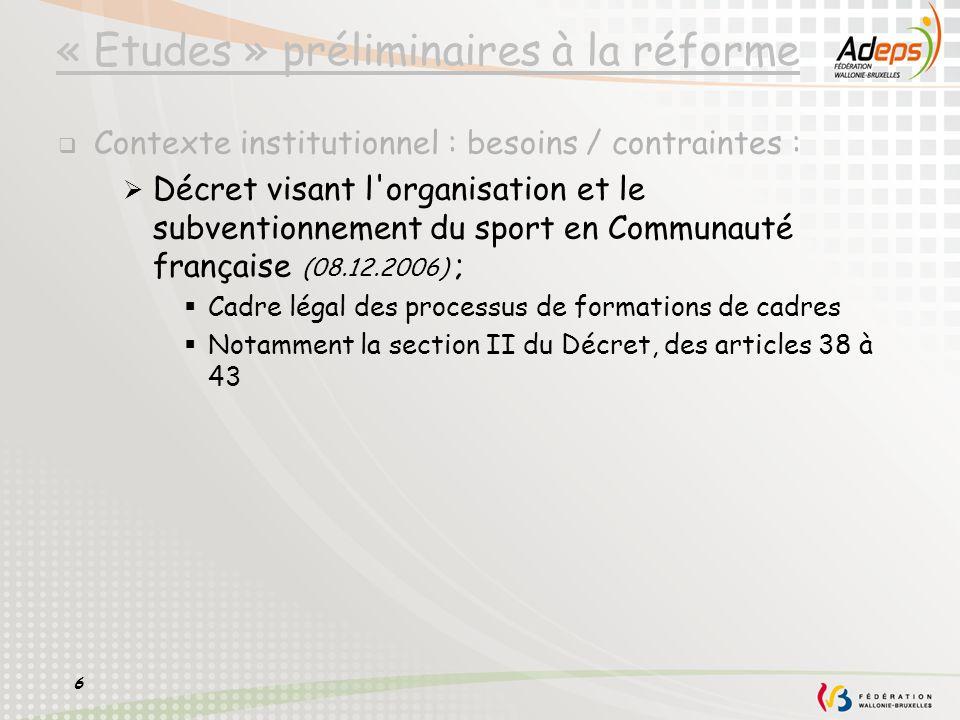 « Etudes » préliminaires à la réforme