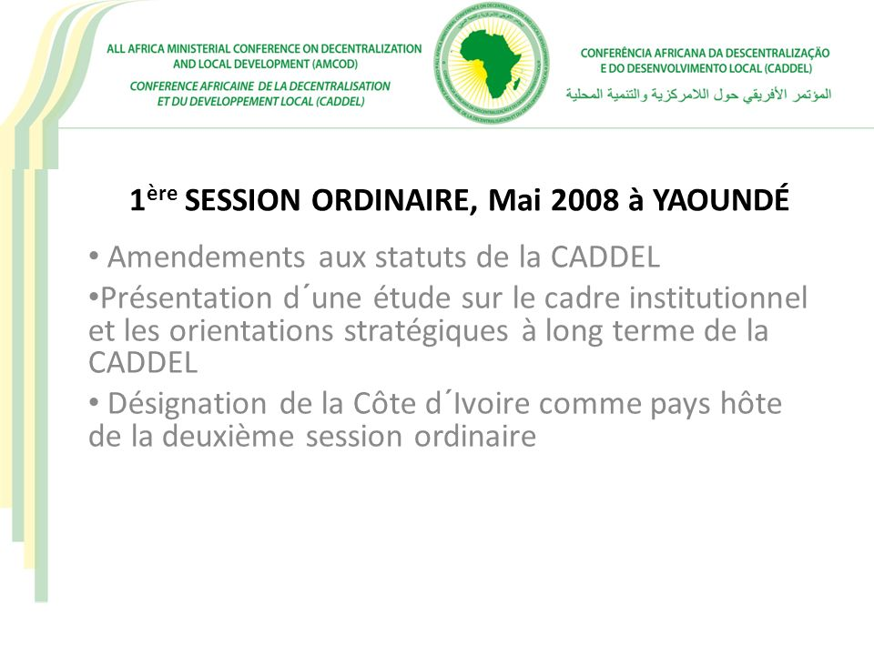 1ère SESSION ORDINAIRE, Mai 2008 à YAOUNDÉ