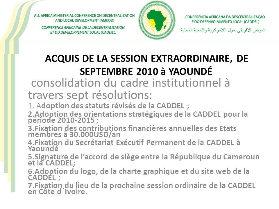 ACQUIS DE LA SESSION EXTRAORDINAIRE, DE SEPTEMBRE 2010 à YAOUNDÉ
