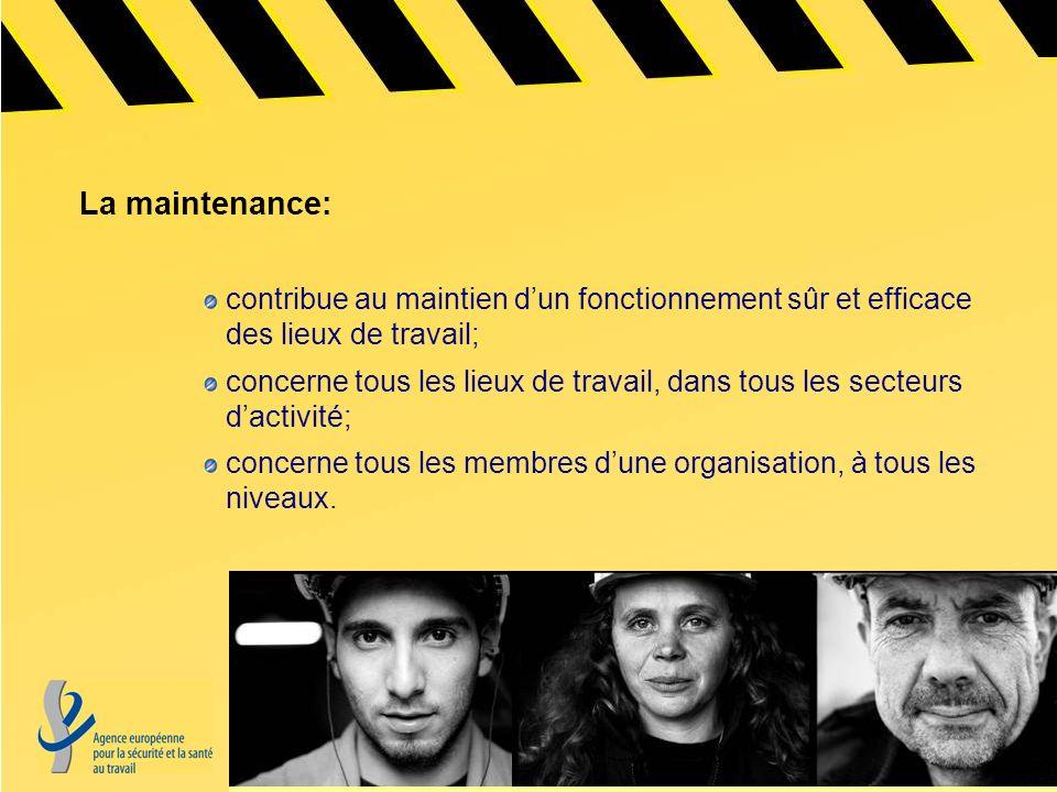 La maintenance: contribue au maintien d'un fonctionnement sûr et efficace des lieux de travail;