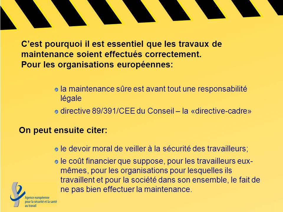 C'est pourquoi il est essentiel que les travaux de maintenance soient effectués correctement. Pour les organisations européennes: