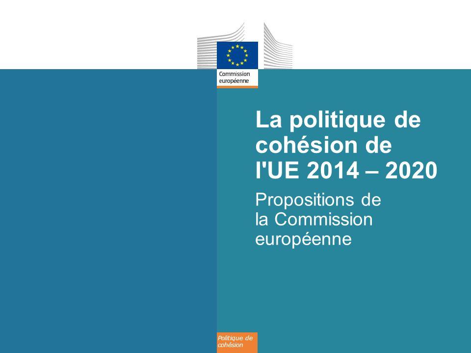 La politique de cohésion de l UE 2014 – 2020