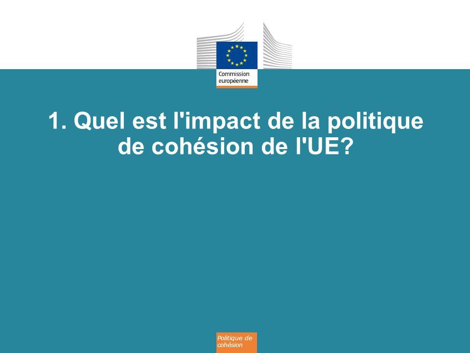1. Quel est l impact de la politique de cohésion de l UE