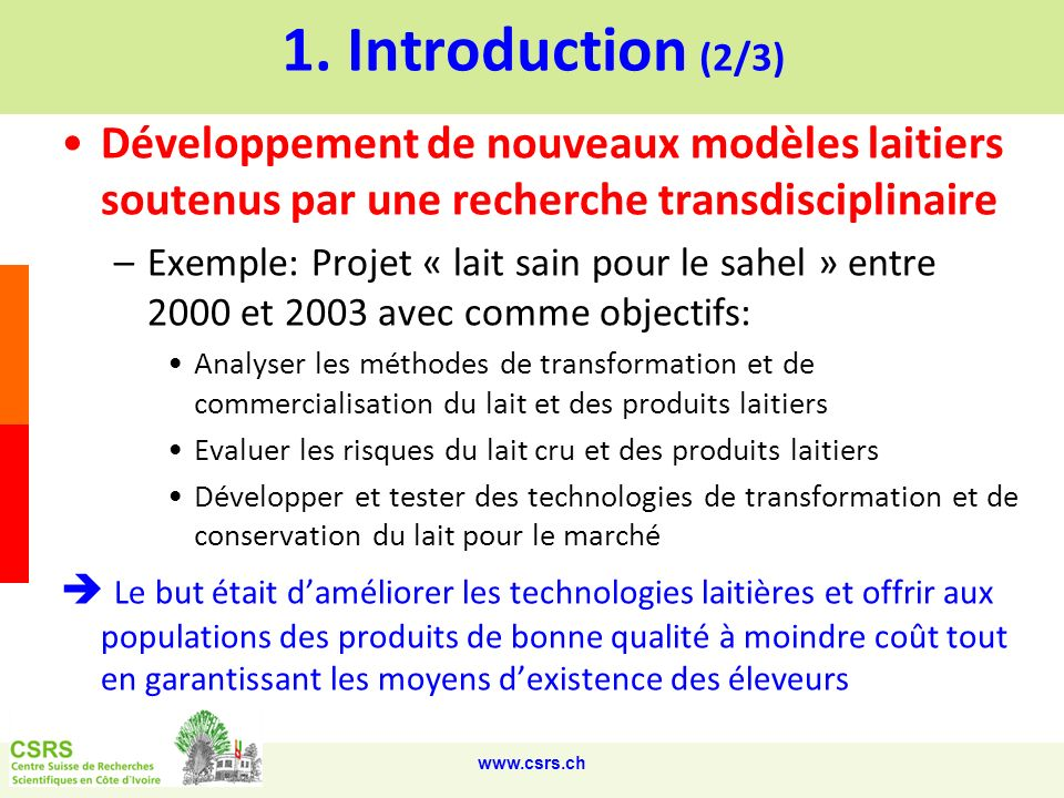 1. Introduction (2/3)Développement de nouveaux modèles laitiers soutenus par une recherche transdisciplinaire.