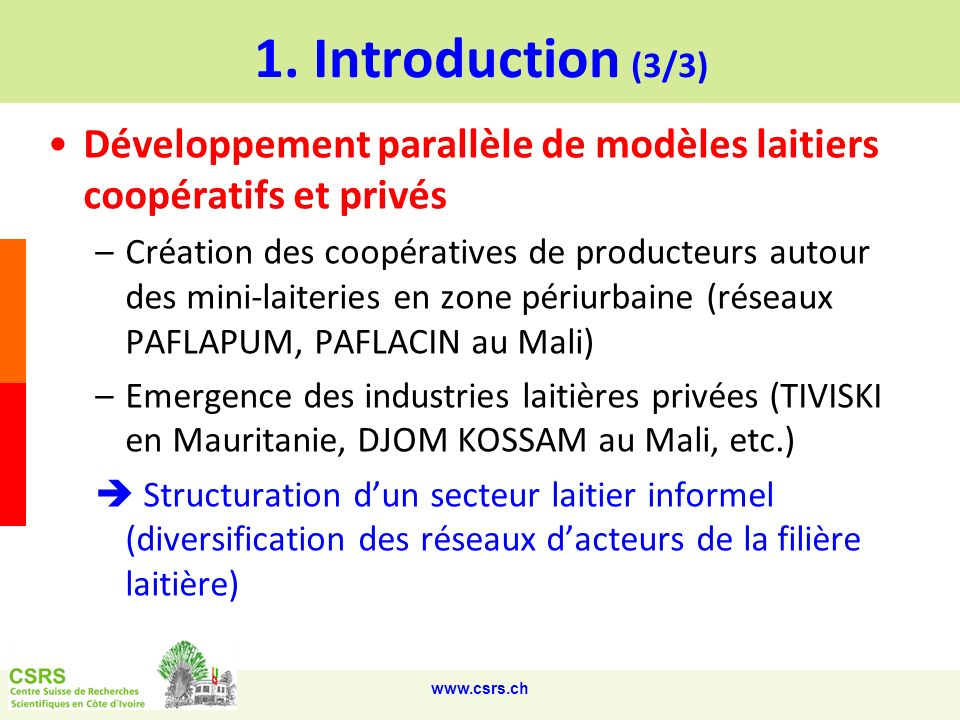 1. Introduction (3/3)Développement parallèle de modèles laitiers coopératifs et privés.