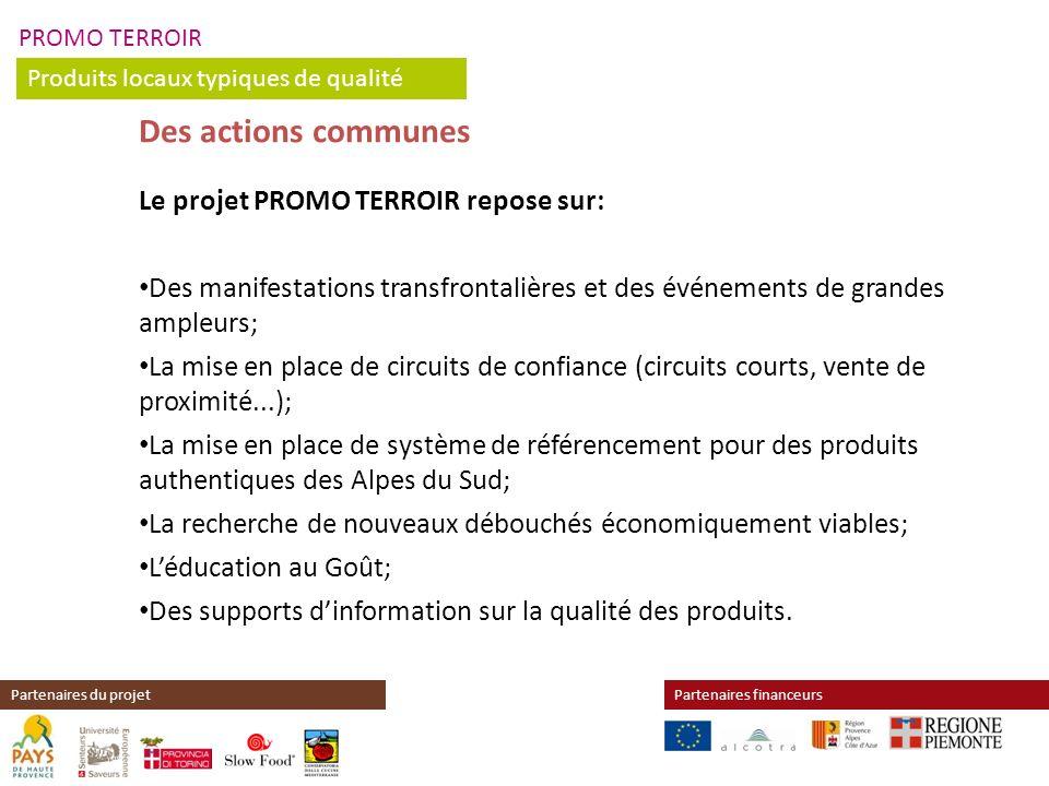 Des actions communes Le projet PROMO TERROIR repose sur: