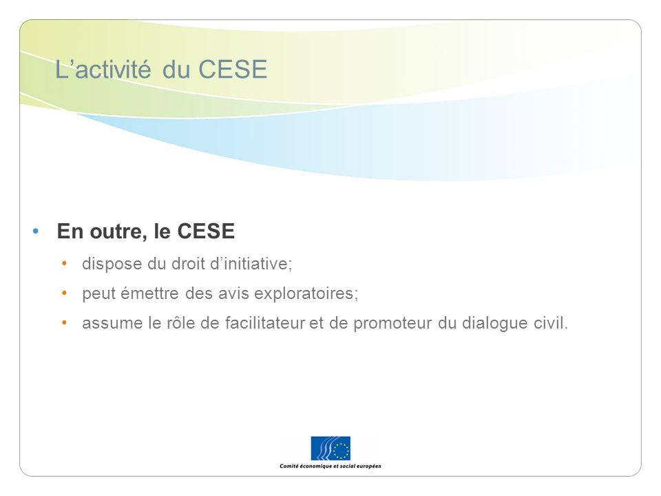 L'activité du CESE En outre, le CESE dispose du droit d'initiative;