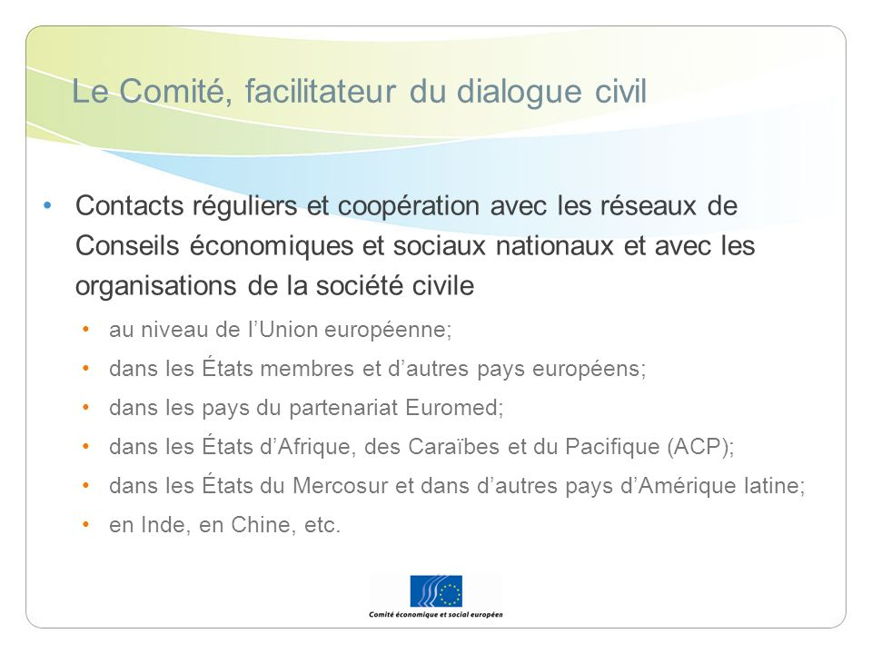 Le Comité, facilitateur du dialogue civil