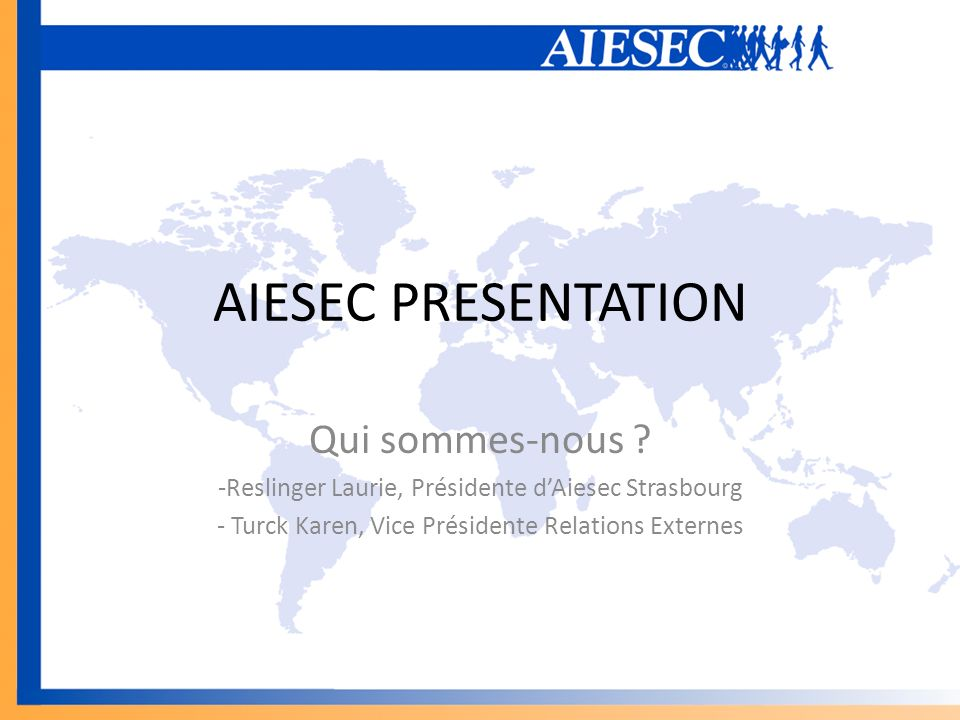 AIESEC PRESENTATION Qui sommes-nous