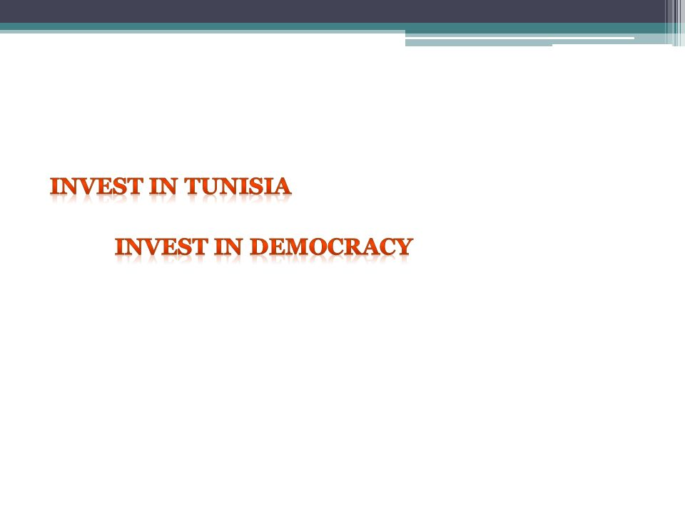 Invest in Tunisia Invest in democracy