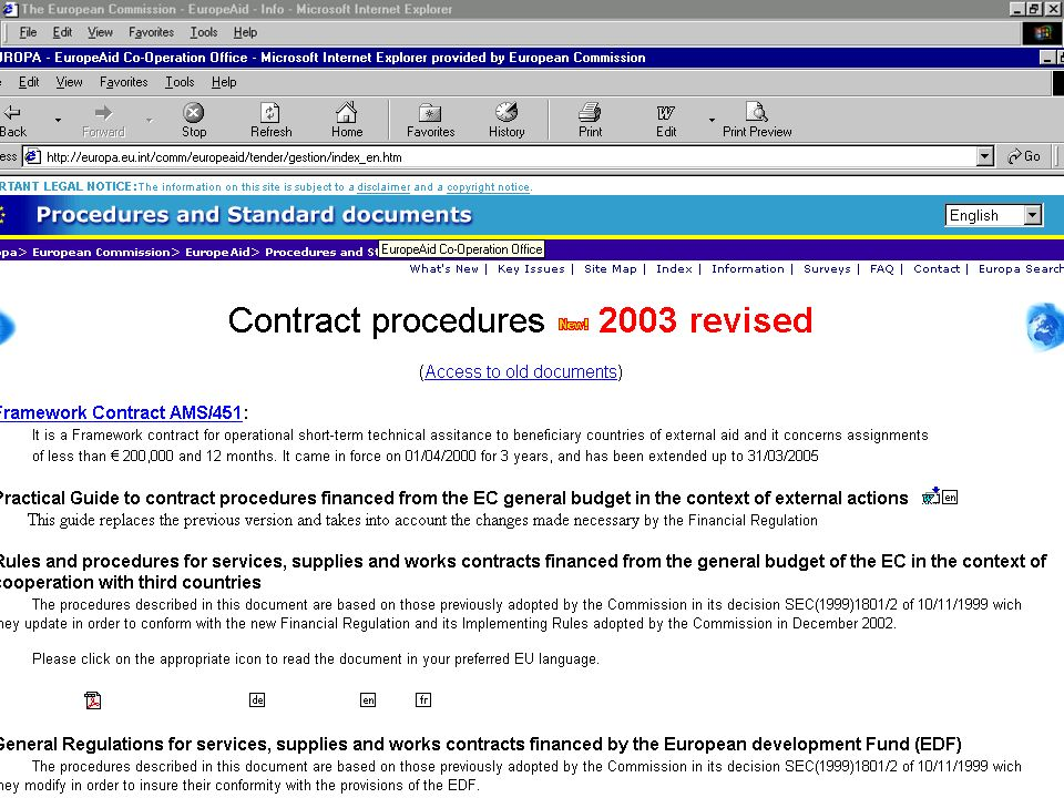 The Practical Guide and all its annexes are on the Procedures page of the EuropeAid Web site, as are all the other documents related to procedures, including those for the Framework Contract and Current per diem rates.