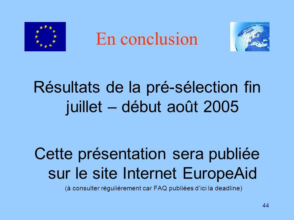 Résultats de la pré-sélection fin juillet – début août 2005