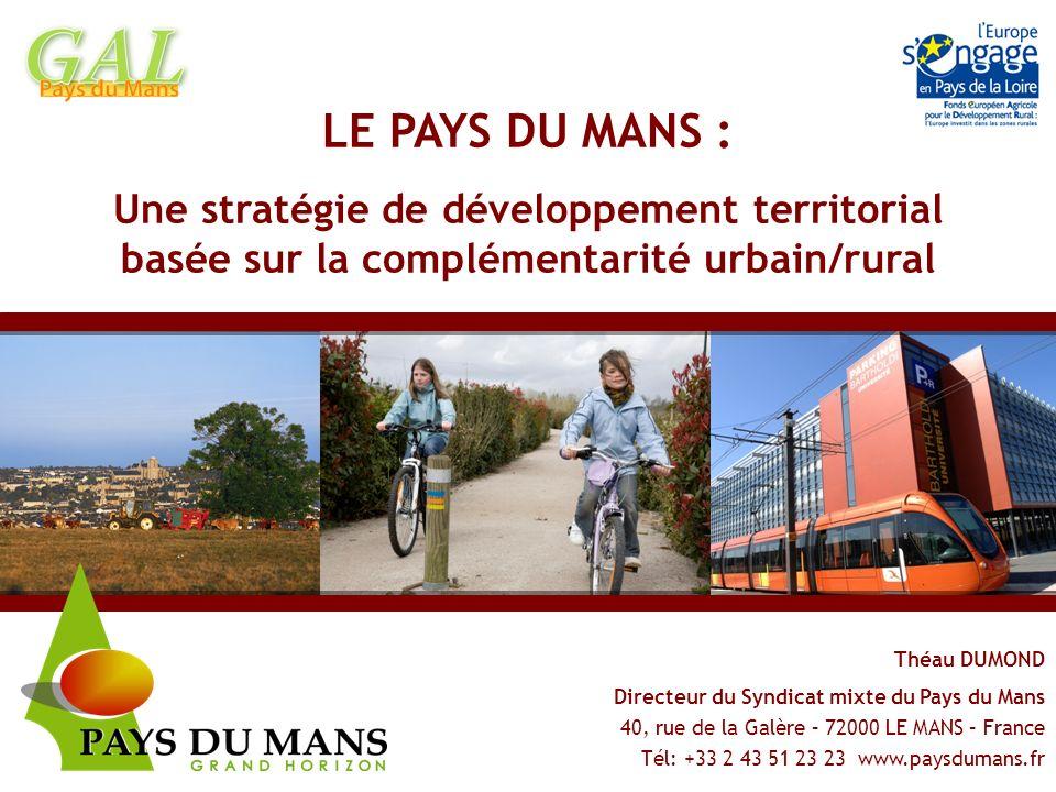 LE PAYS DU MANS : Une stratégie de développement territorial basée sur la complémentarité urbain/rural.