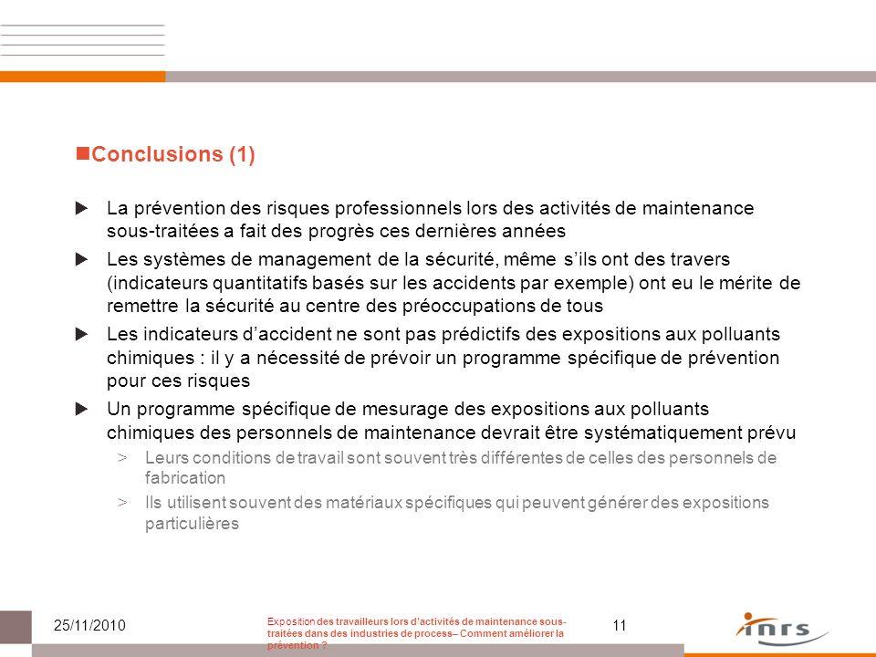Conclusions (1) La prévention des risques professionnels lors des activités de maintenance sous-traitées a fait des progrès ces dernières années.