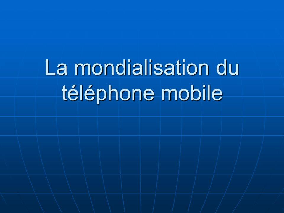 La mondialisation du téléphone mobile