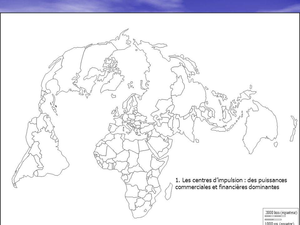 1. Les centres d'impulsion : des puissances commerciales et financières dominantes
