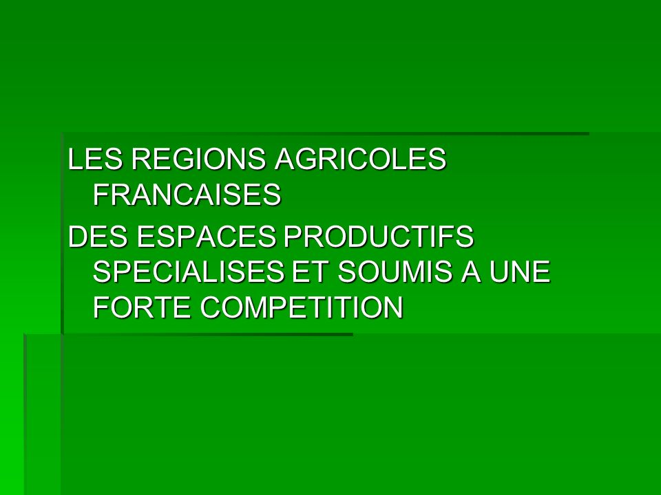 LES REGIONS AGRICOLES FRANCAISES