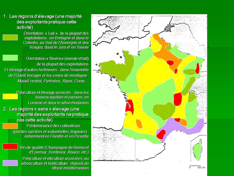 1. Les régions d'élevage (une majorité des exploitants pratique cette activité)