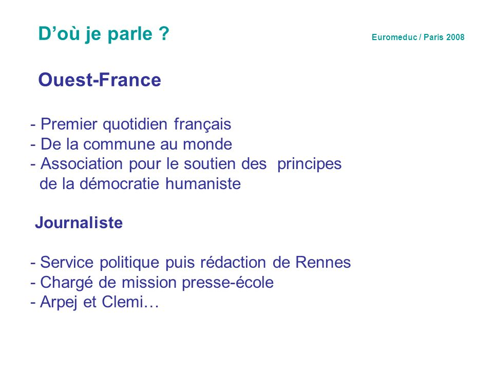 D'où je parle Euromeduc / Paris 2008 Ouest-France