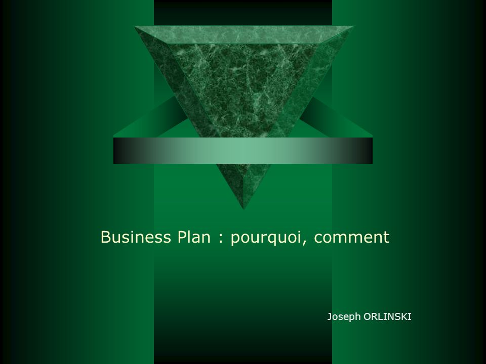 Business Plan : pourquoi, comment