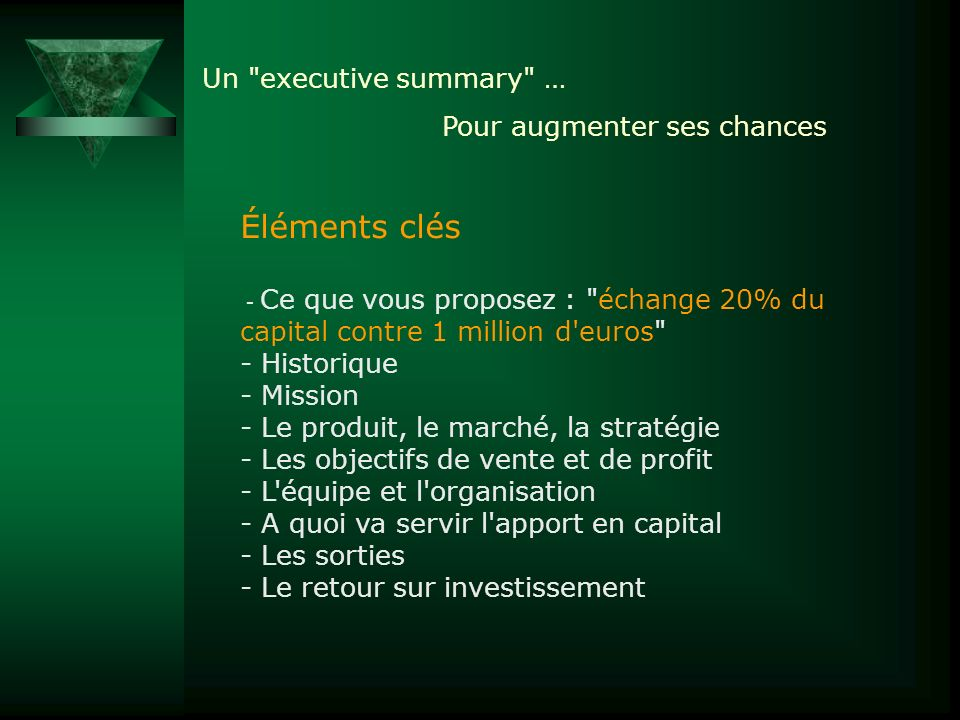 Éléments clés Un executive summary … Pour augmenter ses chances