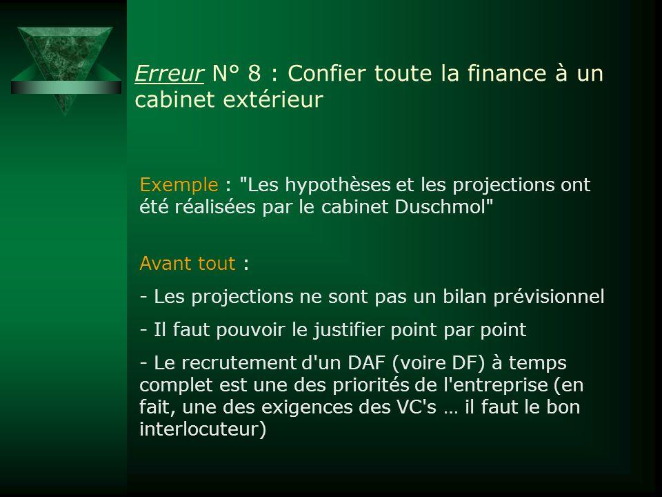 Erreur N° 8 : Confier toute la finance à un cabinet extérieur