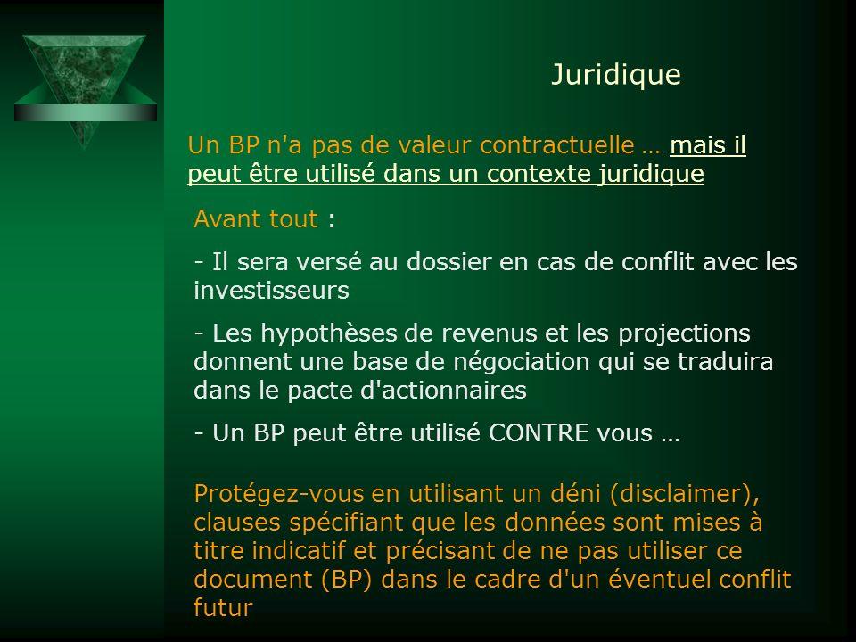 Juridique Un BP n a pas de valeur contractuelle … mais il peut être utilisé dans un contexte juridique.