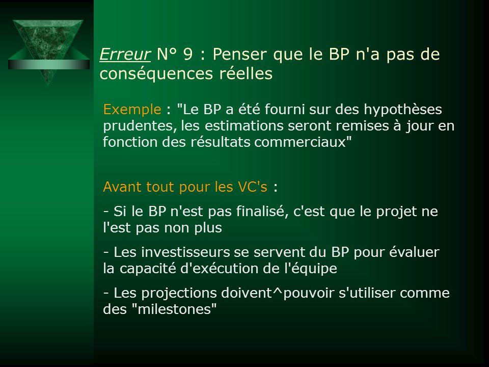 Erreur N° 9 : Penser que le BP n a pas de conséquences réelles
