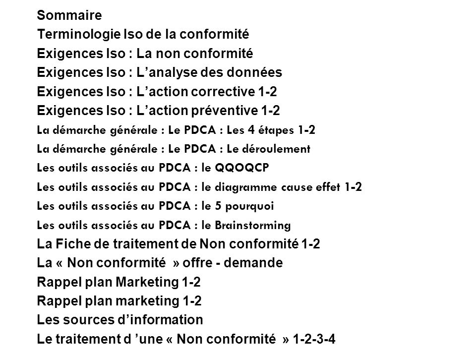 SommaireTerminologie Iso de la conformité. Exigences Iso : La non conformité. Exigences Iso : L'analyse des données.